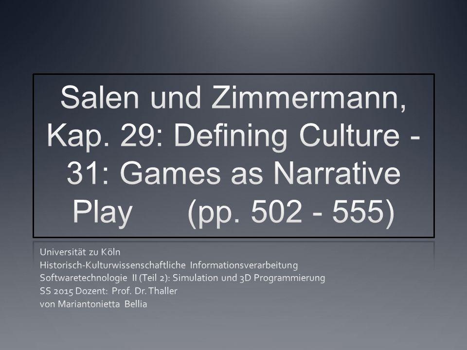 Inhalt Kap. 29: Defining Culture Kap. 30: Games as Cultural Rhetoric Kap. 31: Games as Open Culture