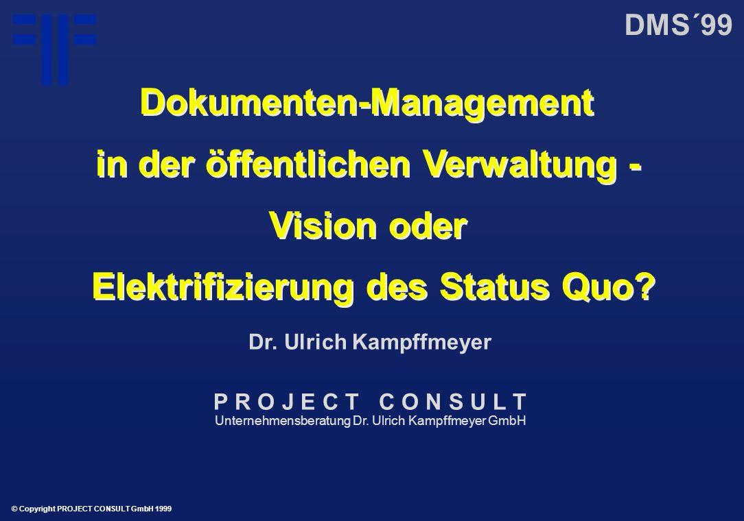Dokumenten-Management in der öffentlichen Verwaltung - Vision oder Elektrifizierung des Status Quo? Dokumenten-Management in der öffentlichen Verwaltu