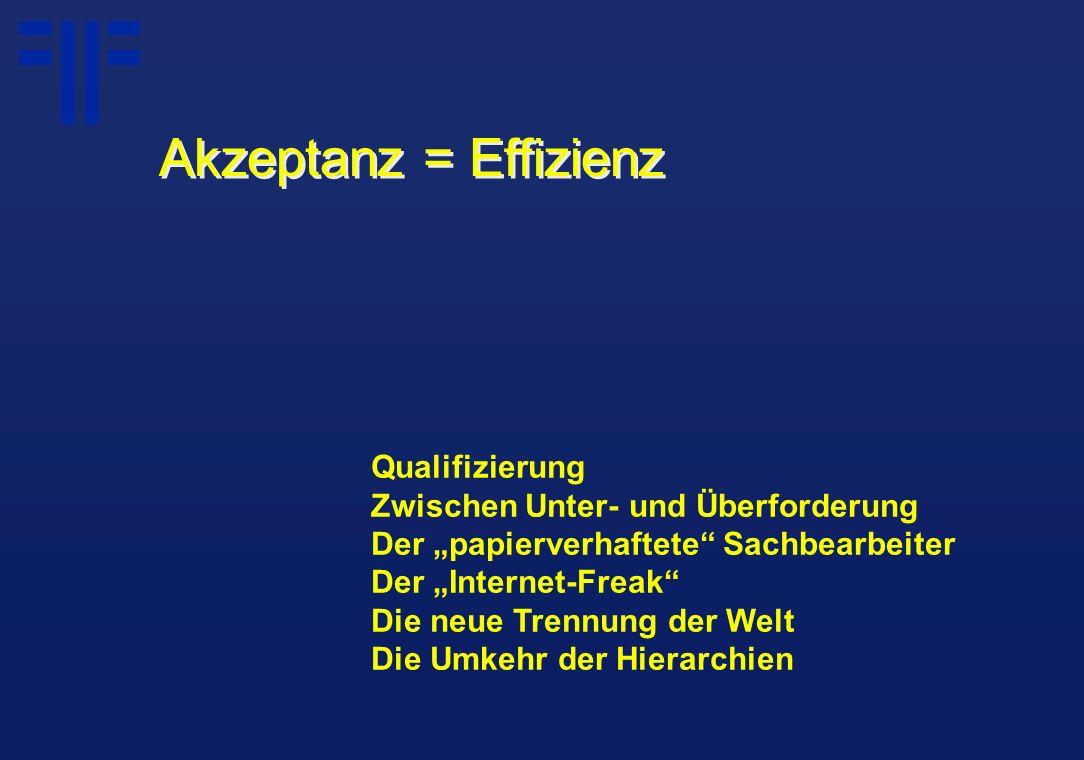 """Qualifizierung Zwischen Unter- und Überforderung Der """"papierverhaftete"""" Sachbearbeiter Der """"Internet-Freak"""" Die neue Trennung der Welt Die Umkehr der"""