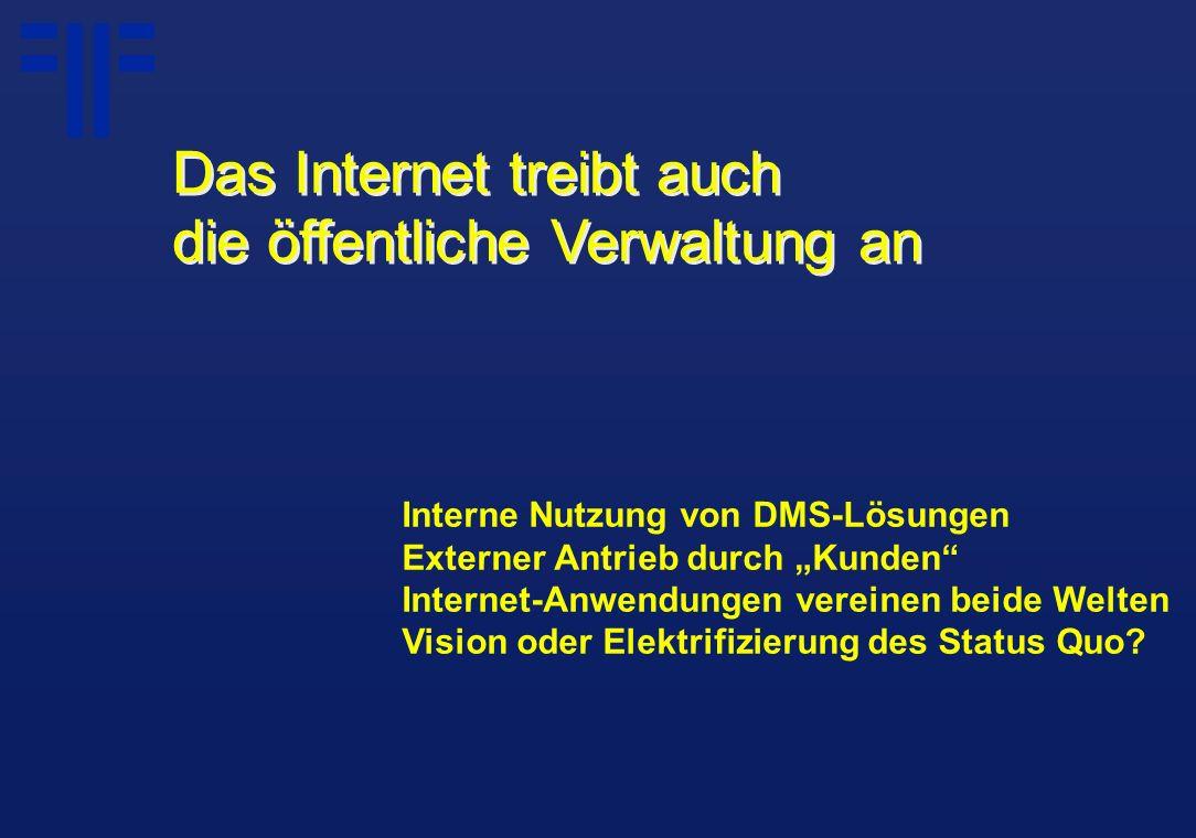 """Interne Nutzung von DMS-Lösungen Externer Antrieb durch """"Kunden"""" Internet-Anwendungen vereinen beide Welten Vision oder Elektrifizierung des Status Qu"""