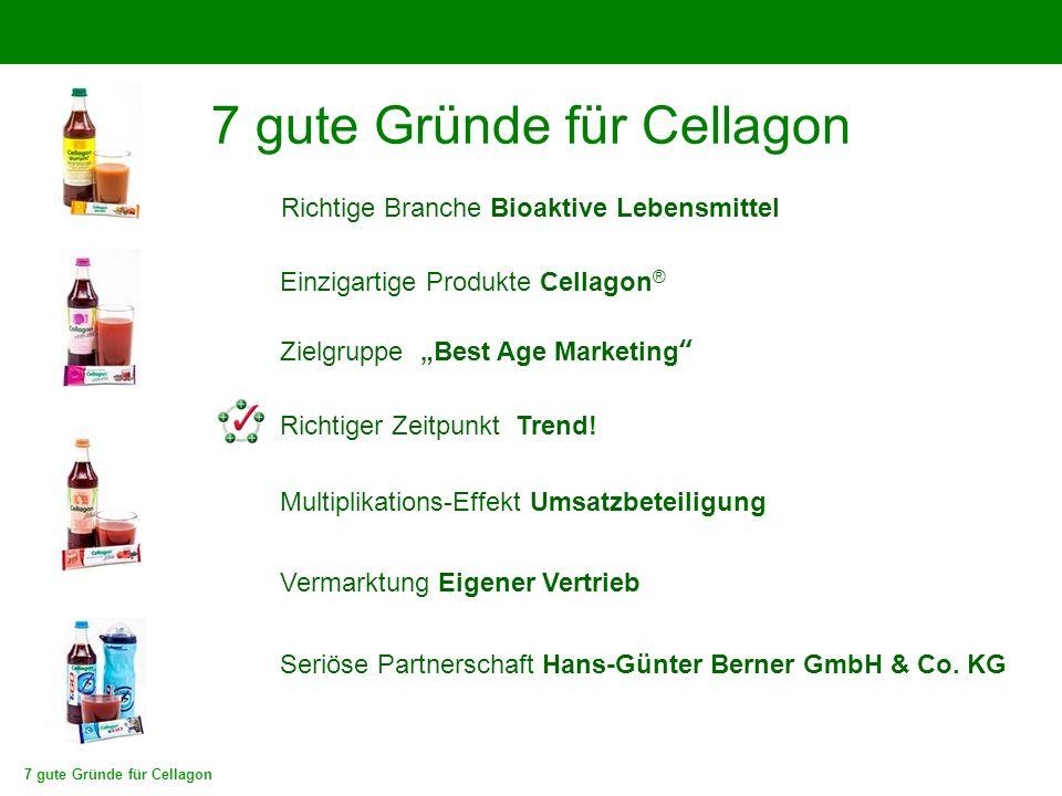 """7 gute Gründe für Cellagon Richtiger Zeitpunkt Trend! Zielgruppe """"Best Age Marketing"""" Seriöse Partnerschaft Hans-Günter Berner GmbH & Co. KG Multiplik"""