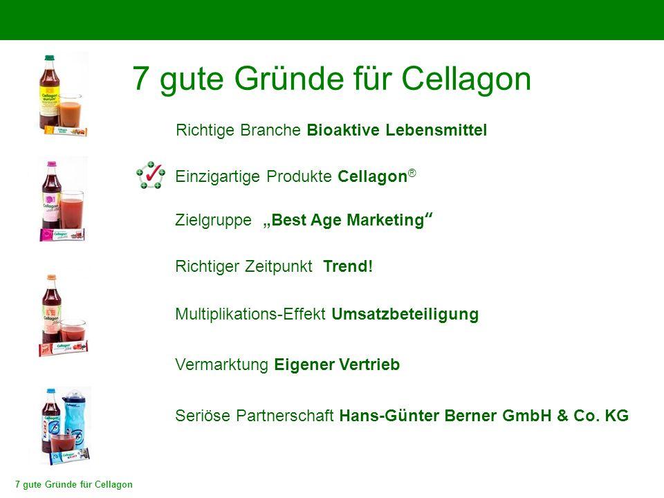 7 gute Gründe für Cellagon Multiplikations-Effekt Umsatzbeteiligung Geld Produkte Geld Kunde Cellagon ® Berater H.-G.