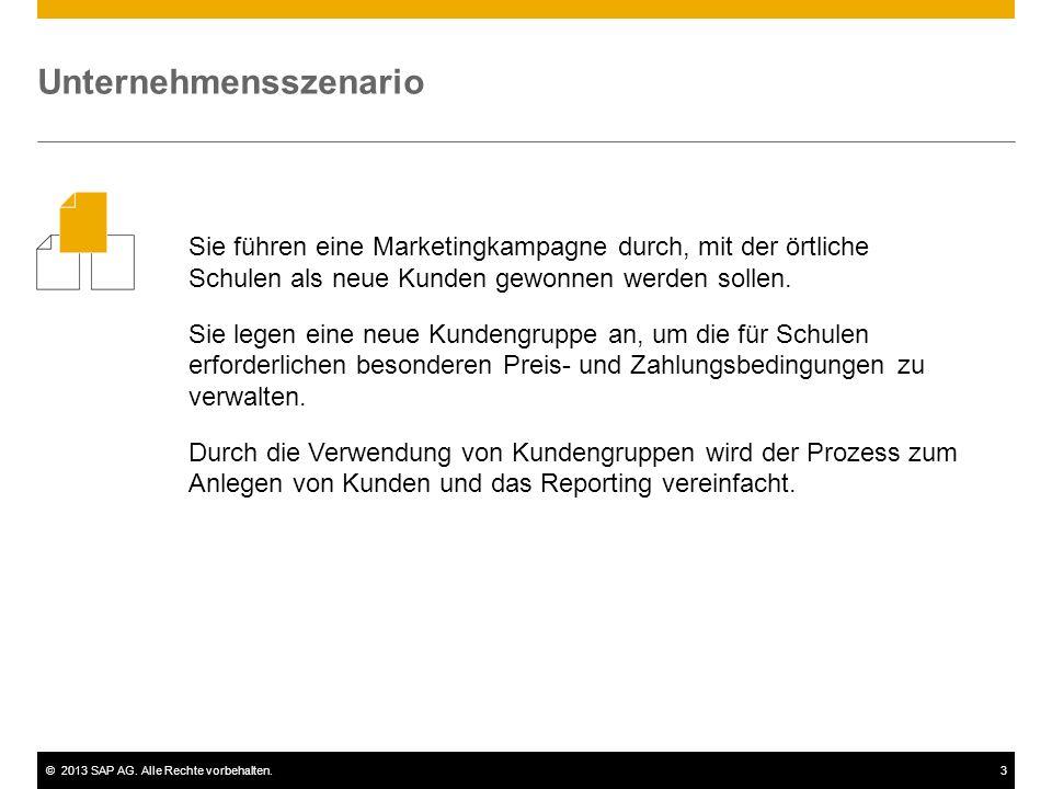 ©2013 SAP AG. Alle Rechte vorbehalten.3 Sie führen eine Marketingkampagne durch, mit der örtliche Schulen als neue Kunden gewonnen werden sollen. Sie