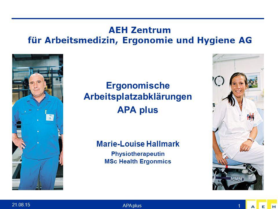 AEH Zentrum für Arbeitsmedizin, Ergonomie und Hygiene AG Ergonomische Arbeitsplatzabklärungen APA plus Marie-Louise Hallmark Physiotherapeutin MSc Hea