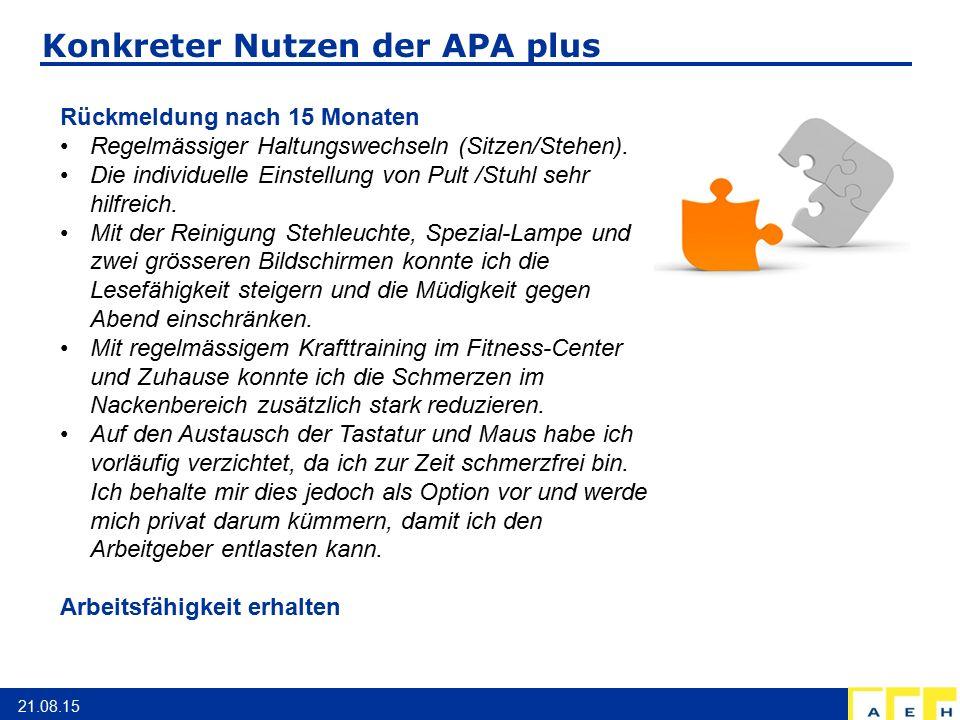Konkreter Nutzen der APA plus 21.08.15 Rückmeldung nach 15 Monaten Regelmässiger Haltungswechseln (Sitzen/Stehen). Die individuelle Einstellung von Pu