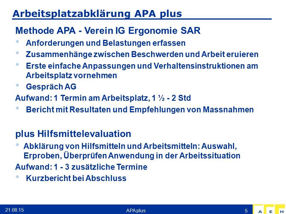 Arbeitsplatzabklärung APA plus Methode APA - Verein IG Ergonomie SAR Anforderungen und Belastungen erfassen Zusammenhänge zwischen Beschwerden und Arb