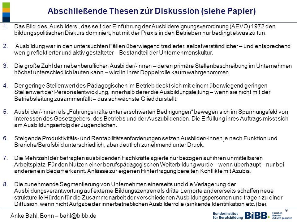 ® Anke Bahl, Bonn – bahl@bibb.de 1.Das Bild des 'Ausbilders', das seit der Einführung der Ausbildereignungsverordnung (AEVO) 1972 den bildungspolitisc
