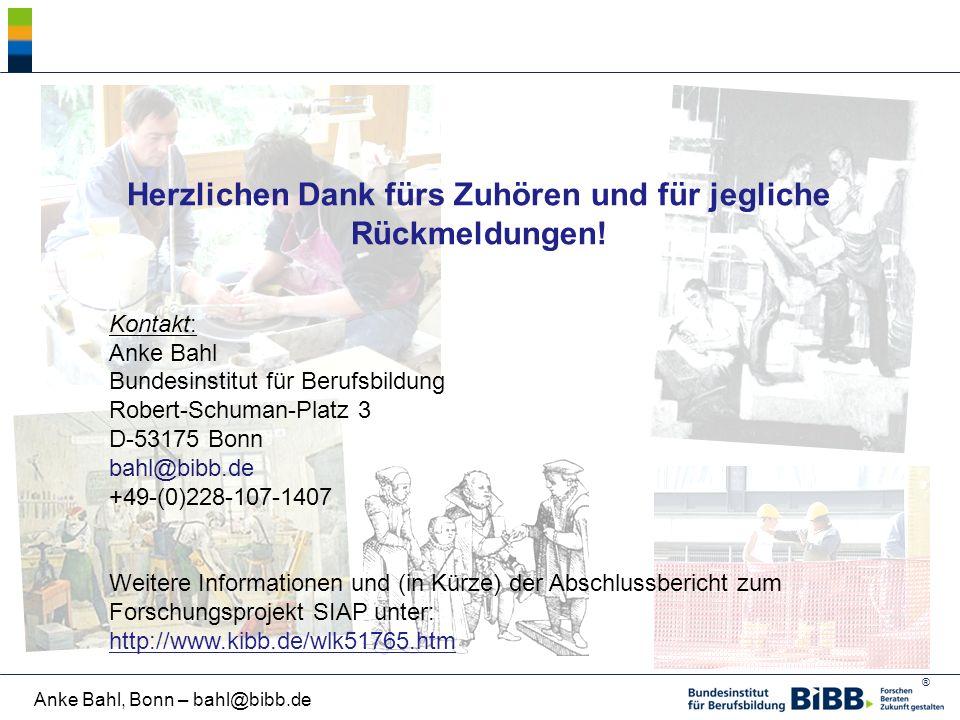 ® Anke Bahl, Bonn – bahl@bibb.de Herzlichen Dank fürs Zuhören und für jegliche Rückmeldungen! Kontakt: Anke Bahl Bundesinstitut für Berufsbildung Robe
