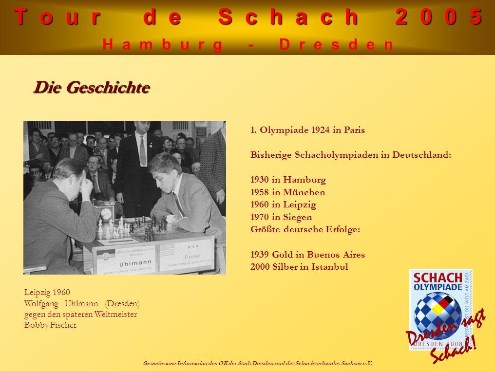 T o u r d e S c h a c h 2 0 0 5 H a m b u r g - D r e s d e n Gemeinsame Information des OK der Stadt Dresden und des Schachverbandes Sachsen e.V. 1.