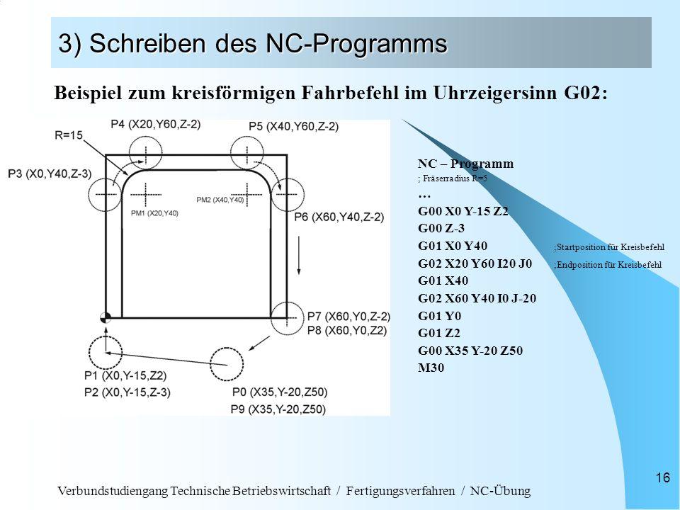 Verbundstudiengang Technische Betriebswirtschaft / Fertigungsverfahren / NC-Übung 16 Beispiel zum kreisförmigen Fahrbefehl im Uhrzeigersinn G02: NC –