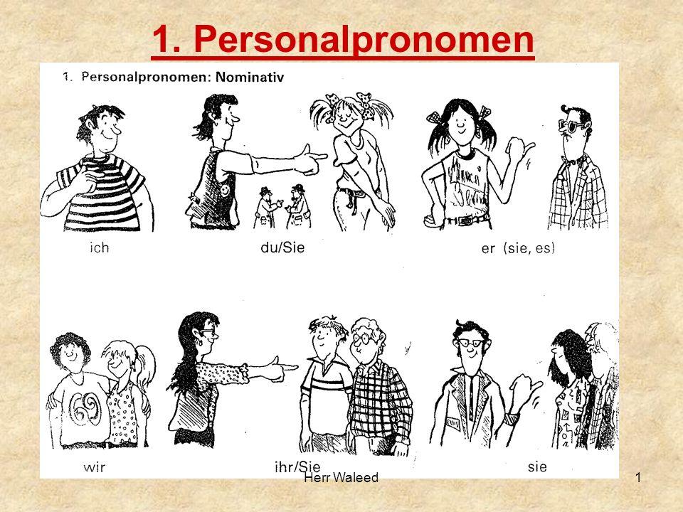 1. Personalpronomen 1Herr Waleed