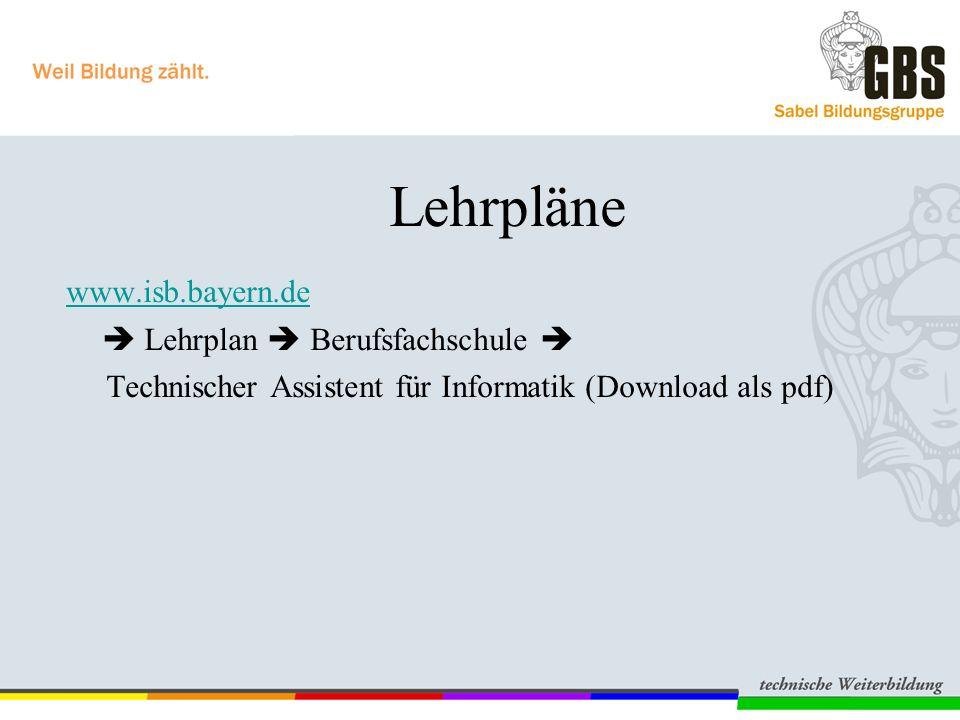 Lehrpläne www.isb.bayern.de  Lehrplan  Berufsfachschule  Technischer Assistent für Informatik (Download als pdf)