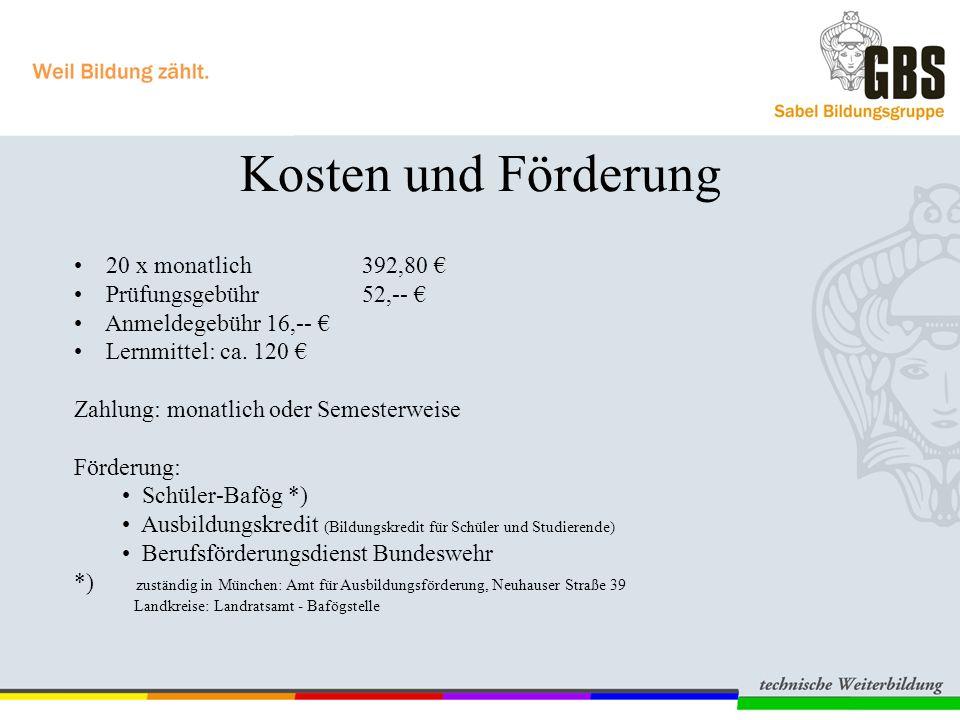 Kosten und Förderung 20 x monatlich 392,80 € Prüfungsgebühr 52,-- € Anmeldegebühr 16,-- € Lernmittel: ca.