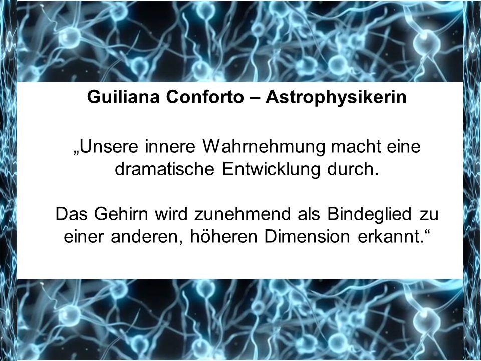 """Guiliana Conforto – Astrophysikerin """"Unsere innere Wahrnehmung macht eine dramatische Entwicklung durch."""
