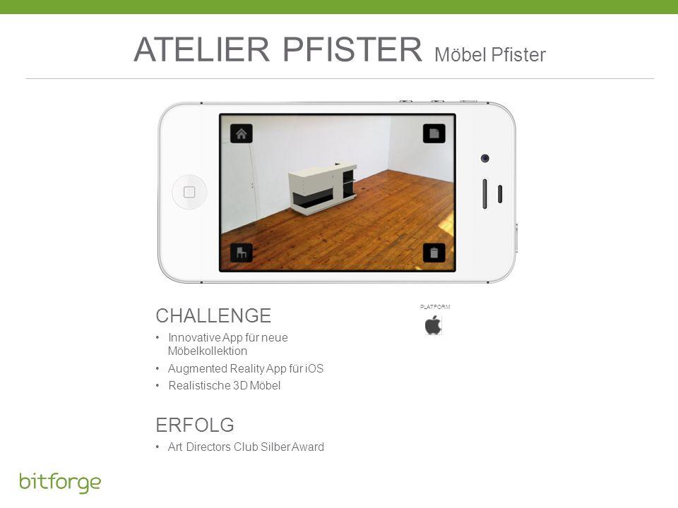 ATELIER PFISTER Möbel Pfister CHALLENGE Innovative App für neue Möbelkollektion Augmented Reality App für iOS Realistische 3D Möbel ERFOLG Art Directo