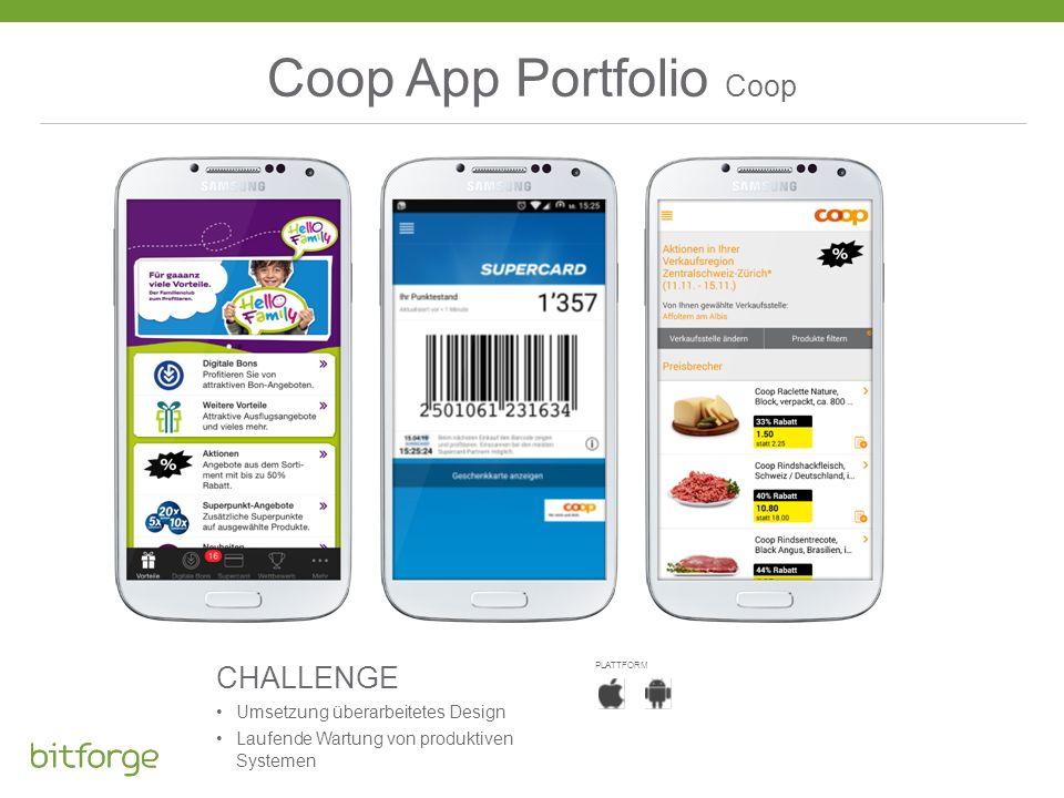 Coop App Portfolio Coop CHALLENGE Umsetzung überarbeitetes Design Laufende Wartung von produktiven Systemen PLATTFORM