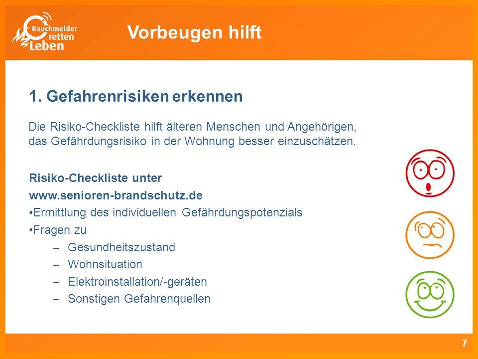 7 1. Gefahrenrisiken erkennen Risiko-Checkliste unter www.senioren-brandschutz.de Ermittlung des individuellen Gefährdungspotenzials Fragen zu –Gesund