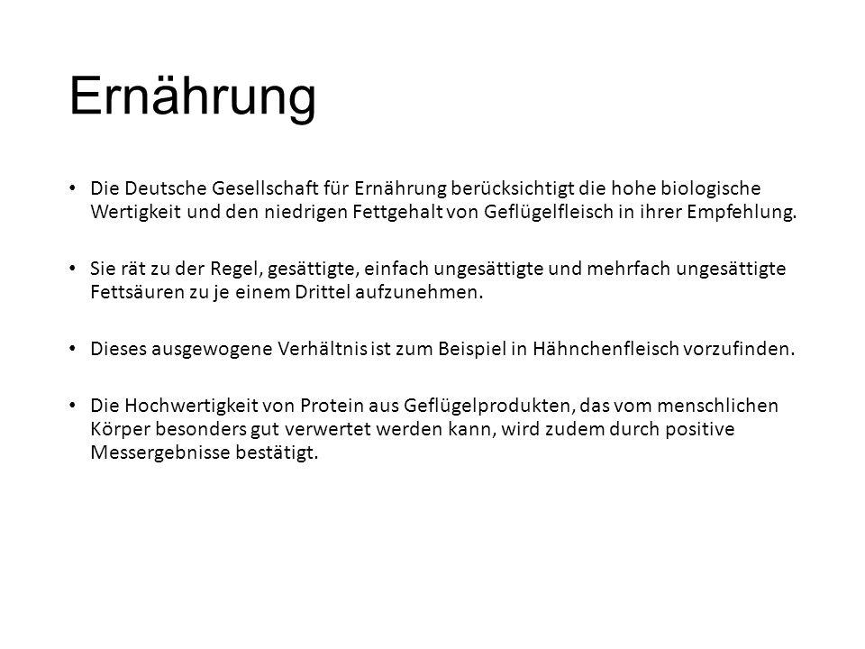 Ernährung Die Deutsche Gesellschaft für Ernährung berücksichtigt die hohe biologische Wertigkeit und den niedrigen Fettgehalt von Geflügelfleisch in ihrer Empfehlung.