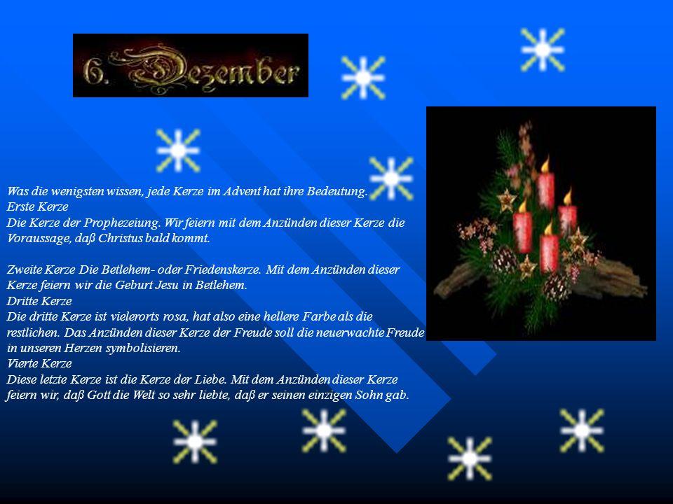 Was die wenigsten wissen, jede Kerze im Advent hat ihre Bedeutung.