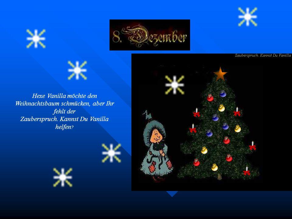 Hexe Vanilla möchte den Weihnachtsbaum schmücken, aber Ihr fehlt der Zauberspruch.