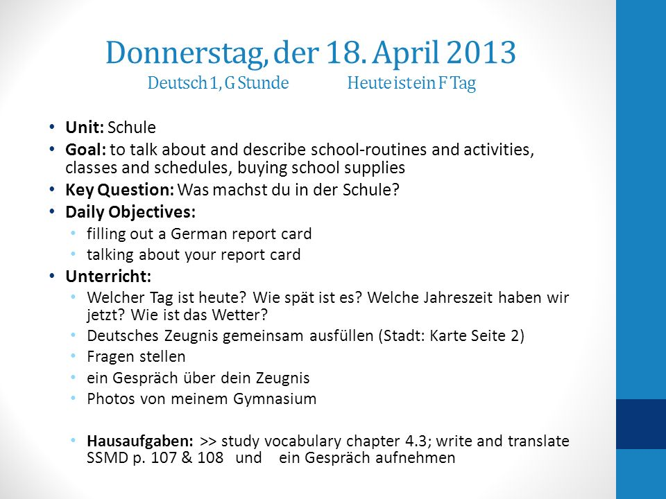 Hausaufgaben-Homework SSMD page 107 & 108 – write the German sentences and then translate into English.