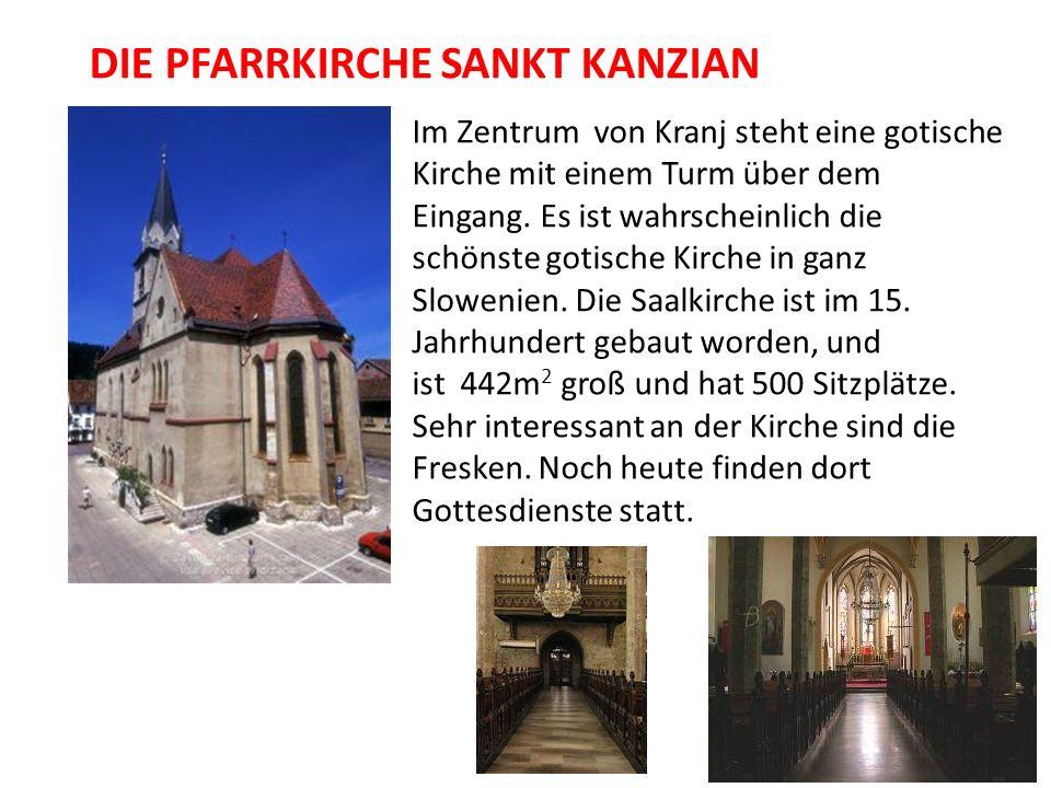 DIE PFARRKIRCHE SANKT KANZIAN Im Zentrum von Kranj steht eine gotische Kirche mit einem Turm über dem Eingang. Es ist wahrscheinlich die schönste goti