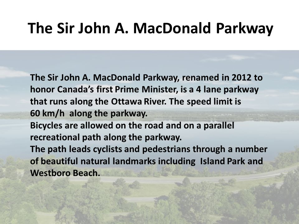The Sir John A. MacDonald Parkway The Sir John A.