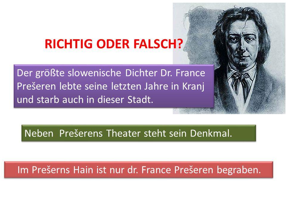 Der größte slowenische Dichter Dr. France Prešeren lebte seine letzten Jahre in Kranj und starb auch in dieser Stadt. Neben Prešerens Theater steht se