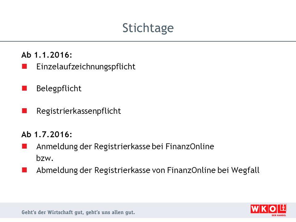 Ab 1.1.2016: Einzelaufzeichnungspflicht Belegpflicht Registrierkassenpflicht Ab 1.7.2016: Anmeldung der Registrierkasse bei FinanzOnline bzw. Abmeldun
