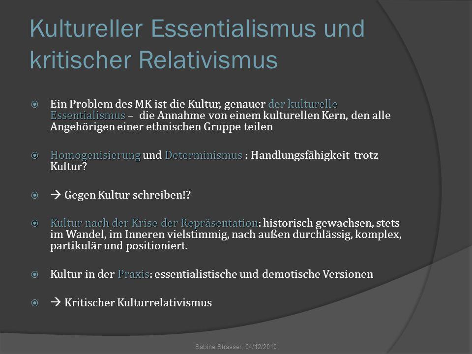 Kultureller Essentialismus und kritischer Relativismus kulturelle Essentialismus  Ein Problem des MK ist die Kultur, genauer der kulturelle Essential