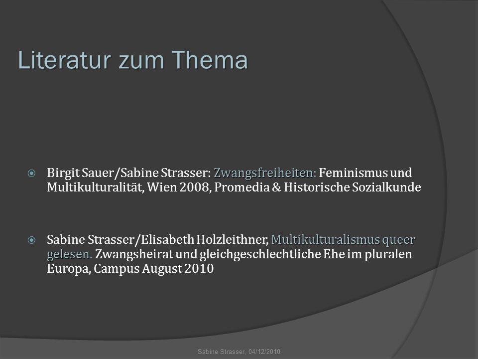 Literatur zum Thema Zwangsfreiheiten  Birgit Sauer/Sabine Strasser: Zwangsfreiheiten: Feminismus und Multikulturalität, Wien 2008, Promedia & Histori
