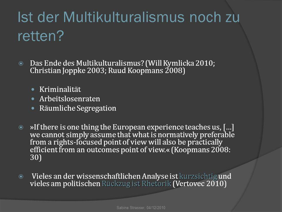 Ist der Multikulturalismus noch zu retten?  Das Ende des Multikulturalismus? (Will Kymlicka 2010; Christian Joppke 2003; Ruud Koopmans 2008) Kriminal