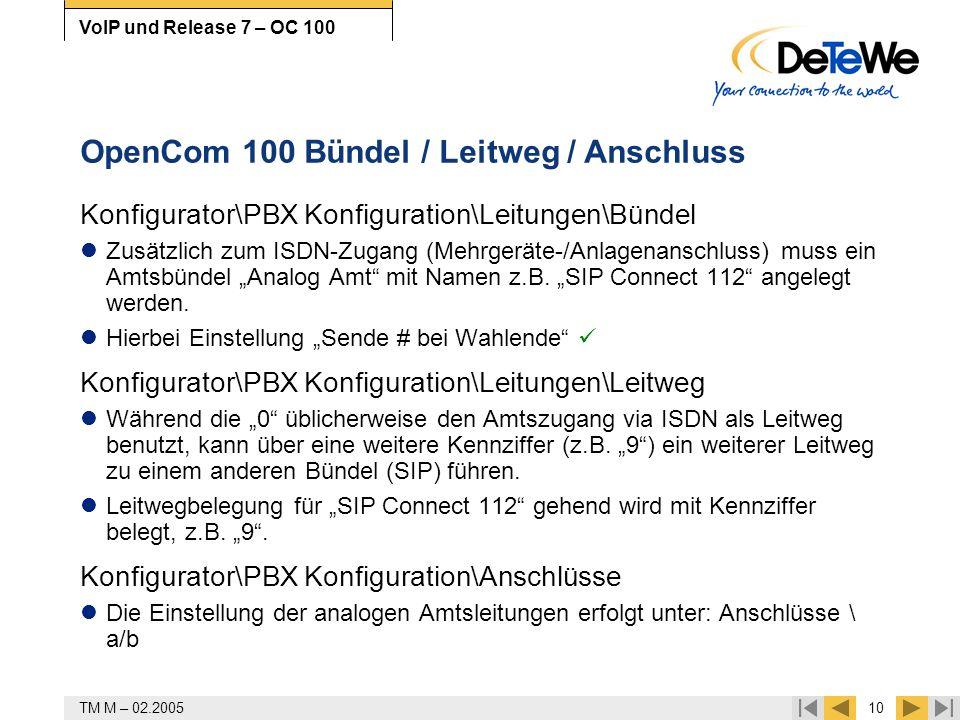 TM M – 02.200510 VoIP und Release 7 – OC 100 OpenCom 100 Bündel / Leitweg / Anschluss Konfigurator\PBX Konfiguration\Leitungen\Bündel Zusätzlich zum I