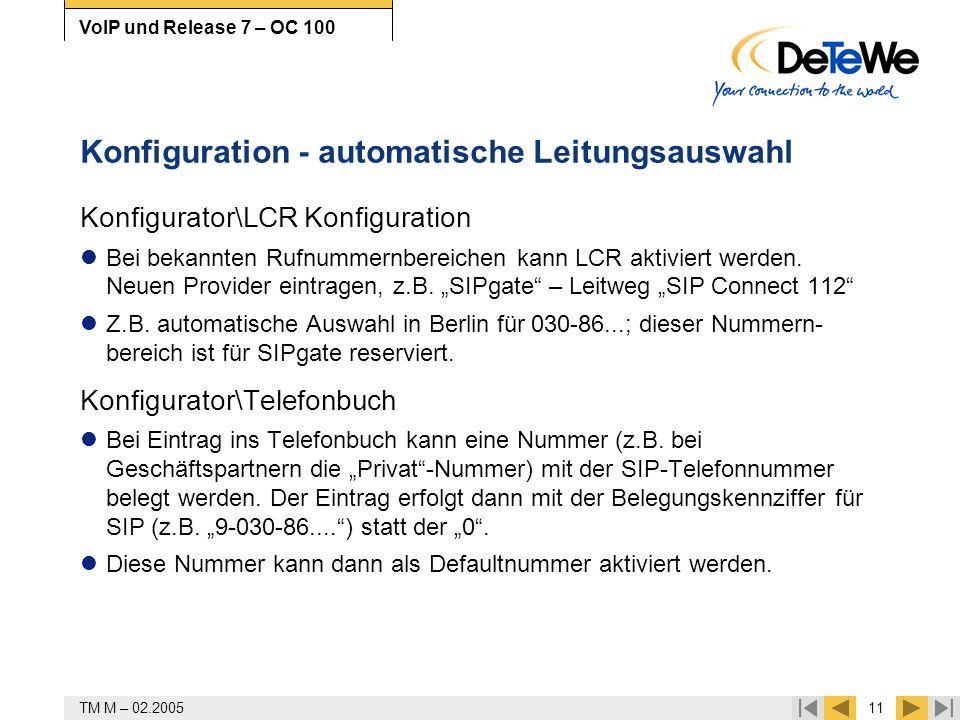 TM M – 02.200511 VoIP und Release 7 – OC 100 Konfiguration - automatische Leitungsauswahl Konfigurator\LCR Konfiguration Bei bekannten Rufnummernberei