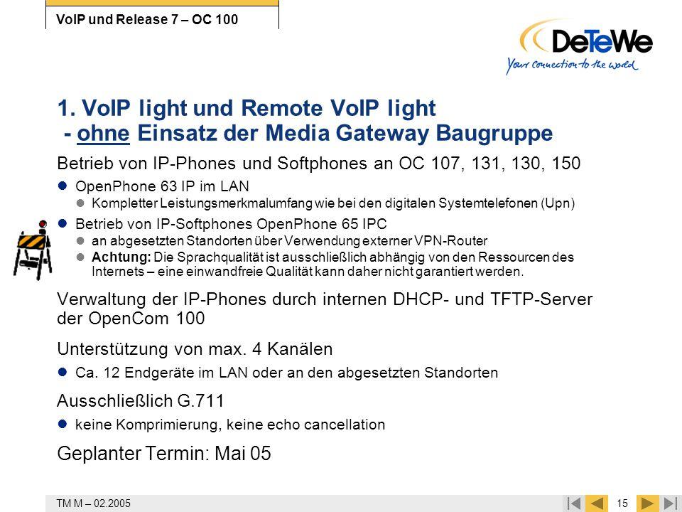TM M – 02.200515 VoIP und Release 7 – OC 100 1. VoIP light und Remote VoIP light - ohne Einsatz der Media Gateway Baugruppe Betrieb von IP-Phones und