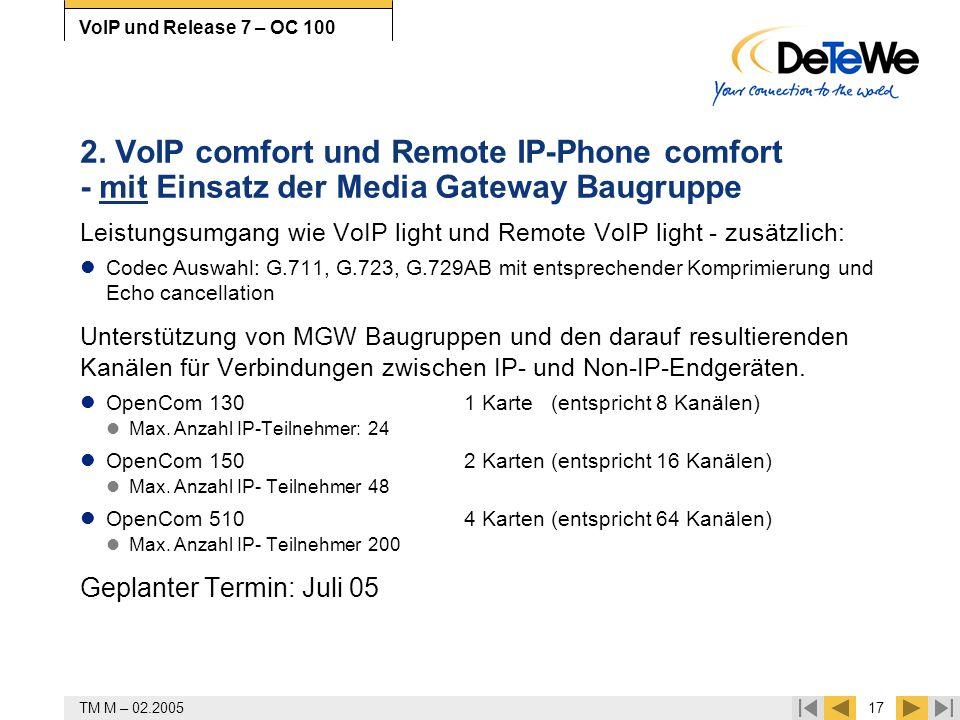 TM M – 02.200517 VoIP und Release 7 – OC 100 2. VoIP comfort und Remote IP-Phone comfort - mit Einsatz der Media Gateway Baugruppe Leistungsumgang wie