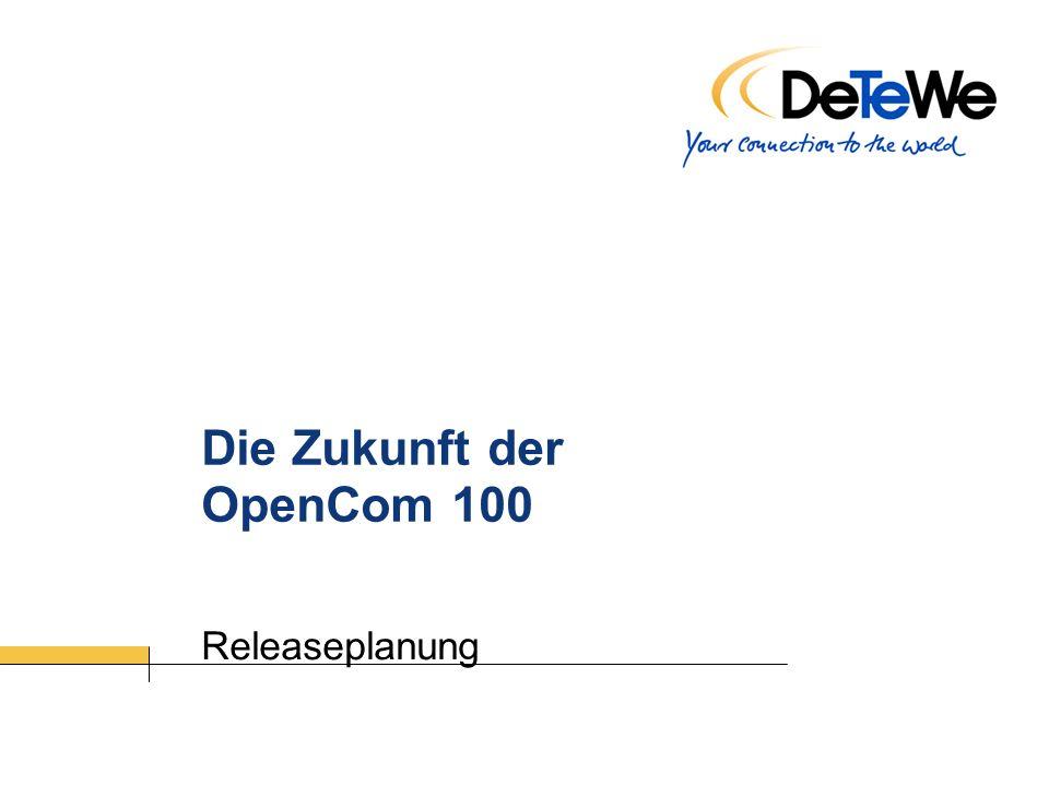 Die Zukunft der OpenCom 100 Releaseplanung