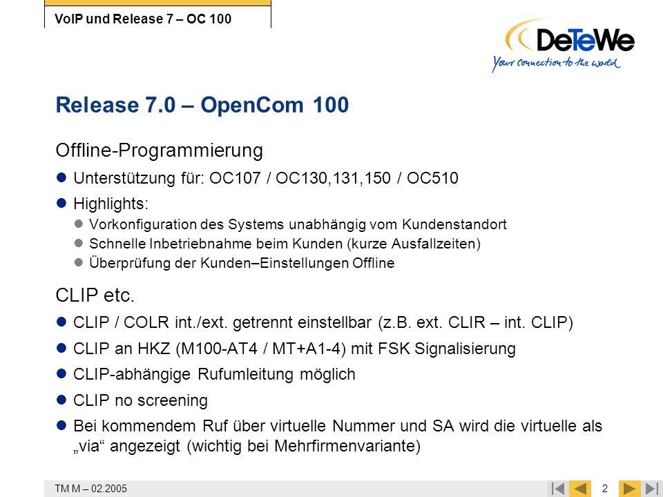 TM M – 02.20052 VoIP und Release 7 – OC 100 Release 7.0 – OpenCom 100 Offline-Programmierung Unterstützung für: OC107 / OC130,131,150 / OC510 Highligh