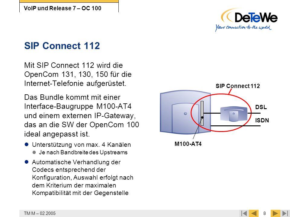TM M – 02.20058 VoIP und Release 7 – OC 100 SIP Connect 112 Mit SIP Connect 112 wird die OpenCom 131, 130, 150 für die Internet-Telefonie aufgerüstet.
