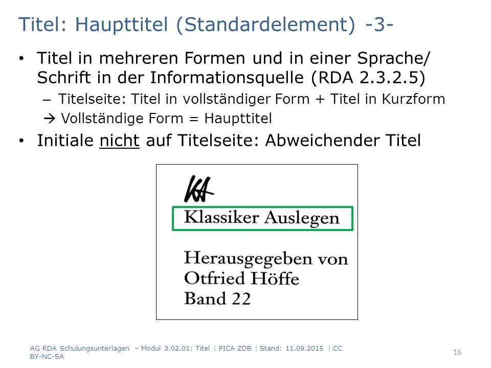 Titel: Haupttitel (Standardelement) -3- Titel in mehreren Formen und in einer Sprache/ Schrift in der Informationsquelle (RDA 2.3.2.5) – Titelseite: T