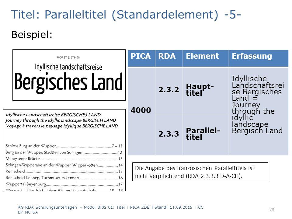 Titel: Paralleltitel (Standardelement) -5- Beispiel: PICARDAElementErfassung 4000 2.3.2 Haupt- titel Idyllische Landschaftsrei se Bergisches Land = Jo