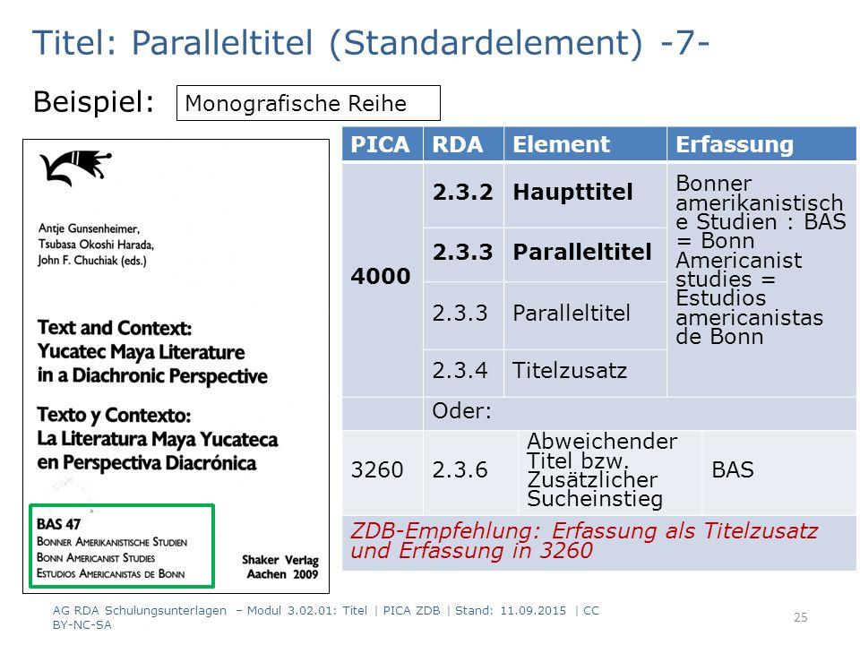Titel: Paralleltitel (Standardelement) -7- Beispiel: PICARDAElementErfassung 4000 2.3.2Haupttitel Bonner amerikanistisch e Studien : BAS = Bonn Americ