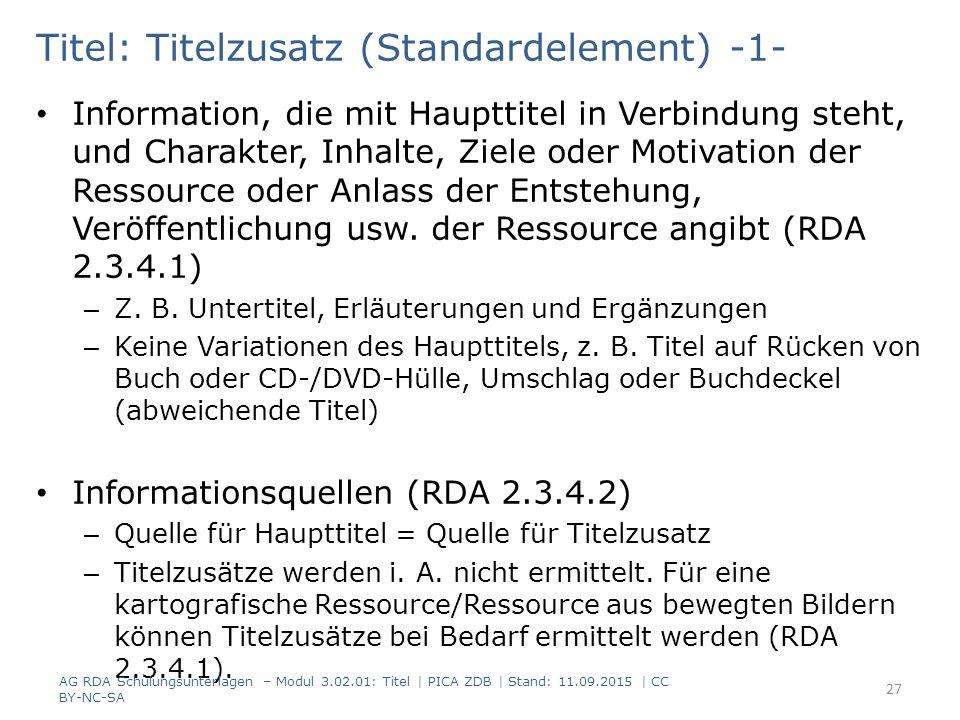 Titel: Titelzusatz (Standardelement) -1- Information, die mit Haupttitel in Verbindung steht, und Charakter, Inhalte, Ziele oder Motivation der Ressou