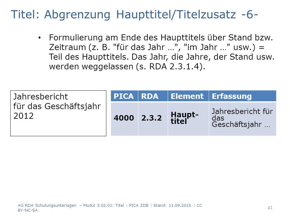 Titel: Abgrenzung Haupttitel/Titelzusatz -6- Formulierung am Ende des Haupttitels über Stand bzw. Zeitraum (z. B.