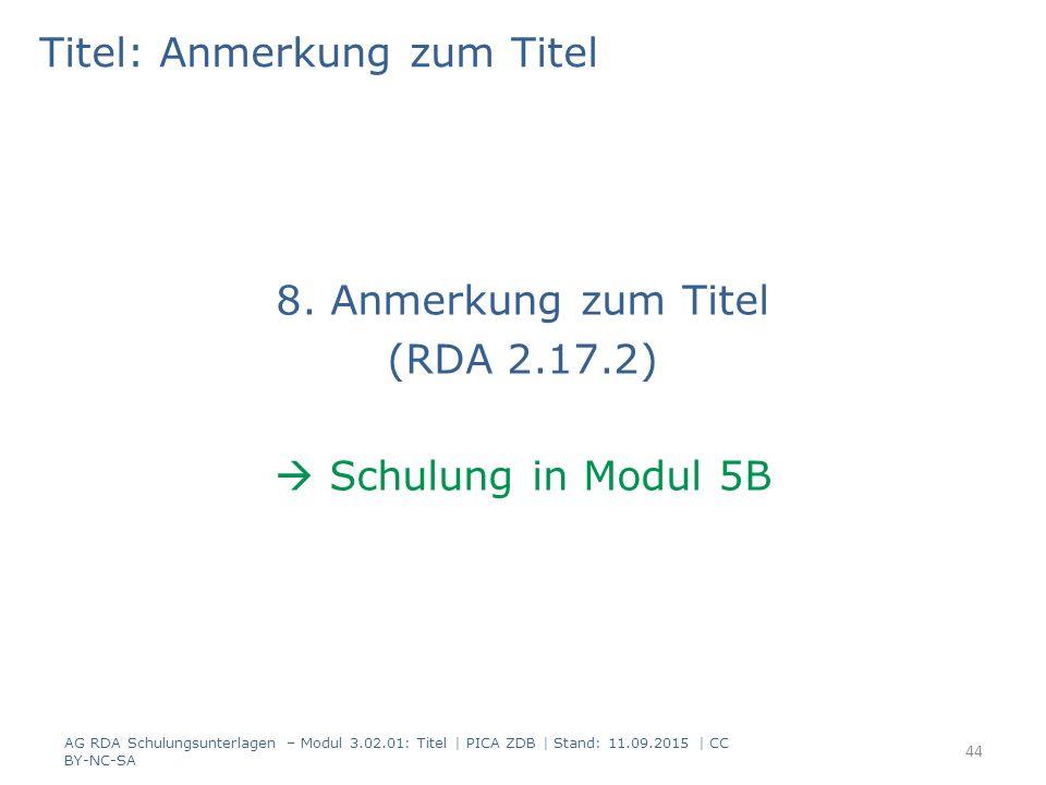 Titel: Anmerkung zum Titel 8. Anmerkung zum Titel (RDA 2.17.2)  Schulung in Modul 5B AG RDA Schulungsunterlagen – Modul 3.02.01: Titel | PICA ZDB | S
