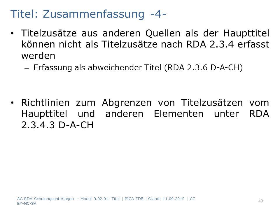 Titel: Zusammenfassung -4- Titelzusätze aus anderen Quellen als der Haupttitel können nicht als Titelzusätze nach RDA 2.3.4 erfasst werden – Erfassung