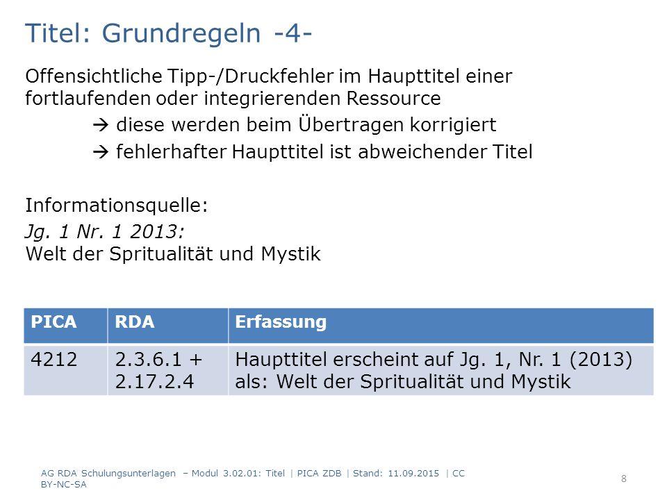 Titel: Grundregeln -4- Offensichtliche Tipp-/Druckfehler im Haupttitel einer fortlaufenden oder integrierenden Ressource  diese werden beim Übertrage