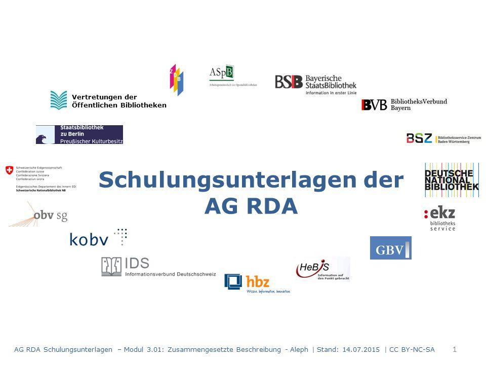 Schulungsunterlagen der AG RDA Vertretungen der Öffentlichen Bibliotheken AG RDA Schulungsunterlagen – Modul 3.01: Zusammengesetzte Beschreibung - Ale