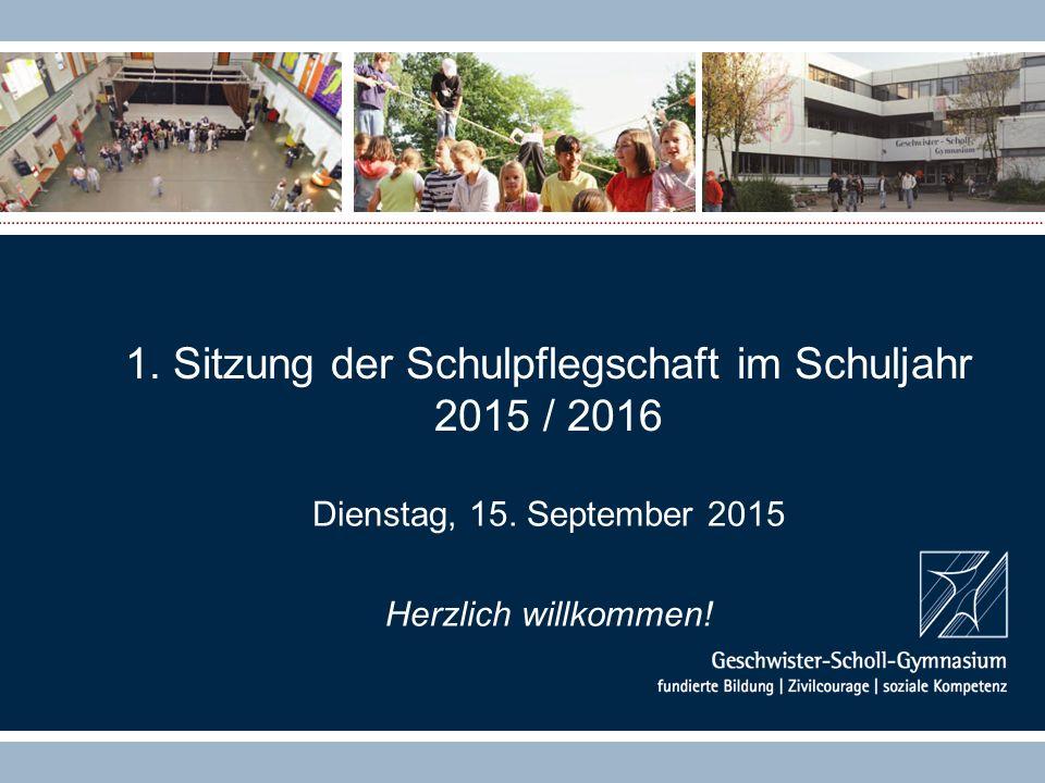 1. Sitzung der Schulpflegschaft im Schuljahr 2015 / 2016 Dienstag, 15. September 2015 Herzlich willkommen!