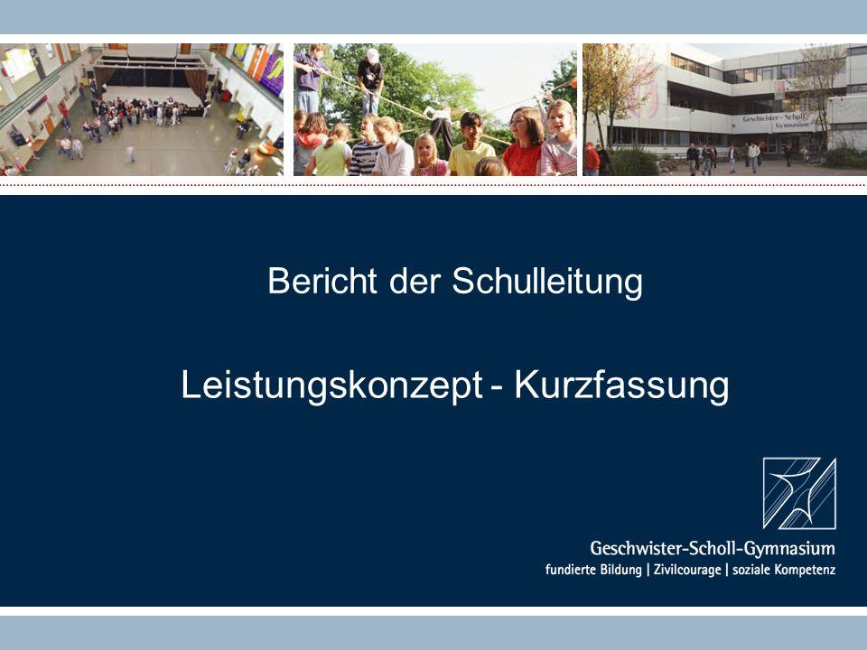 Bericht der Schulleitung Leistungskonzept - Kurzfassung